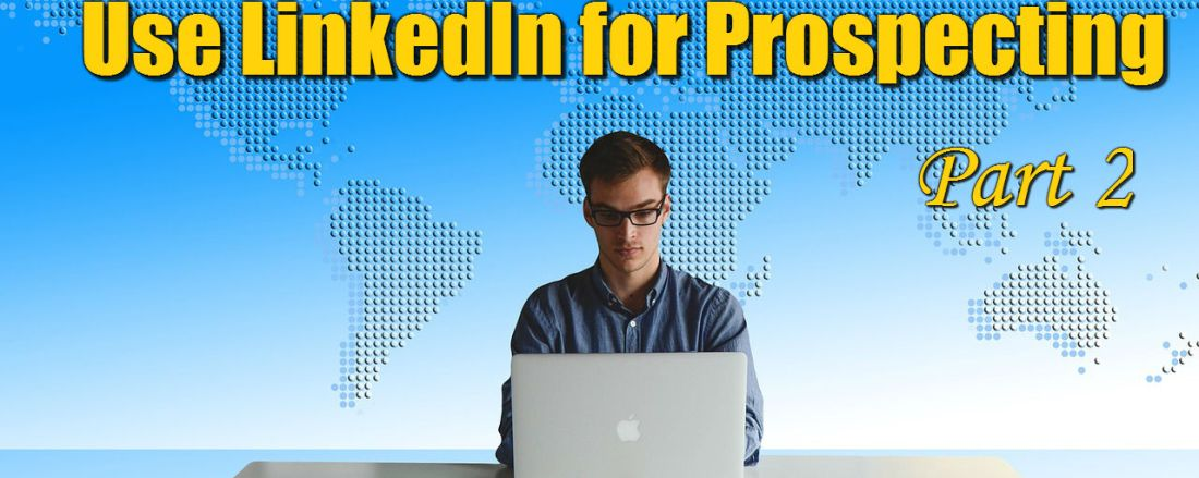 How Financial Advisors Can Use LinkedIn for Prospecting – Part 2