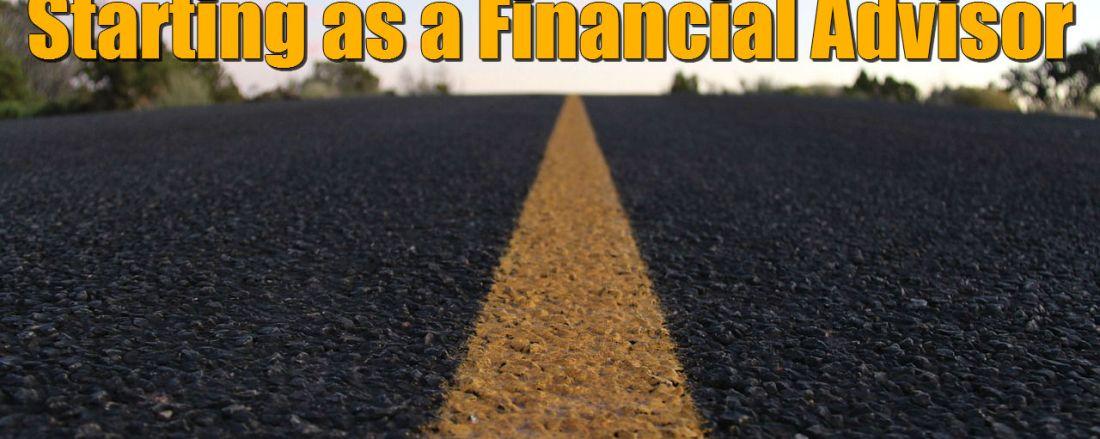 When Starting as a Financial Advisor