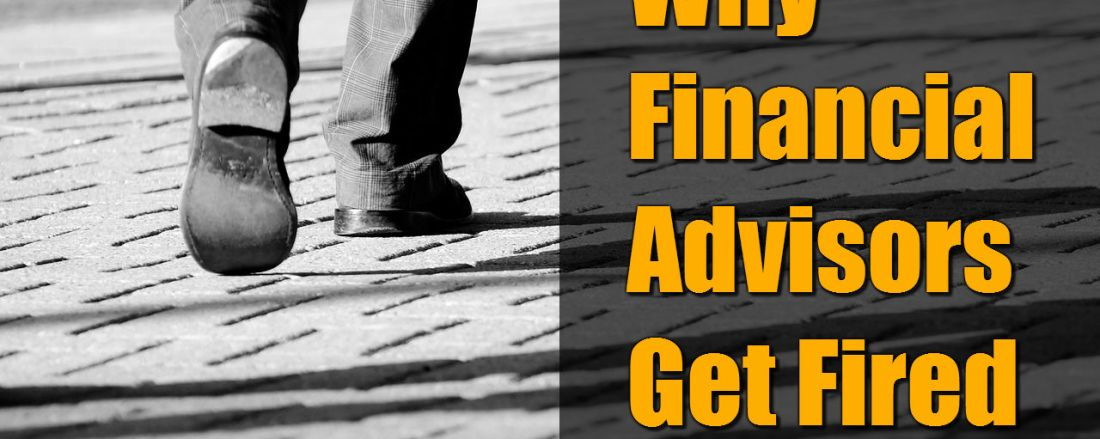 Why Financial Advisors Get Fired