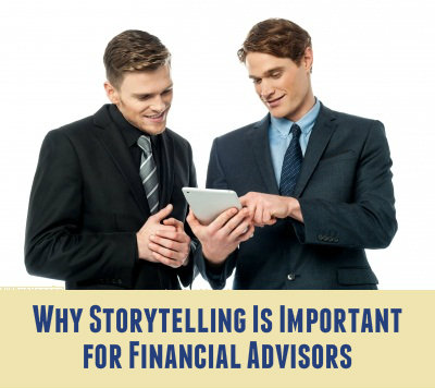 Why Storytelling Is Important for Financial Advisors