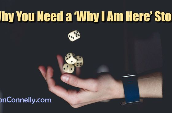Why You Need a 'Why I Am Here' Story