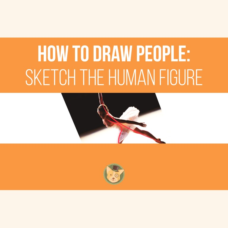 How To Draw People, Sketch the Human Figure!