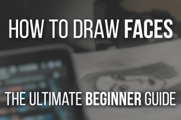 Master How to Draw Faces, a Complete Beginner's guide. Improve your face drawings today!