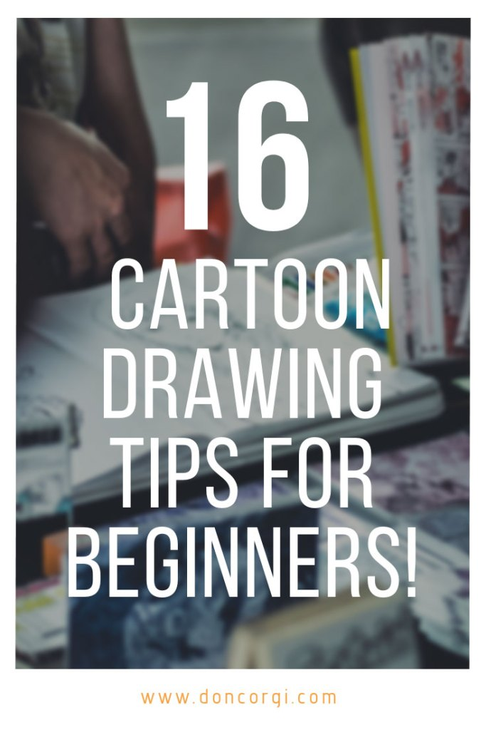 16 Best Cartoon Drawing Tips For Beginners - Create better cartoon drawings quickly with these tips!