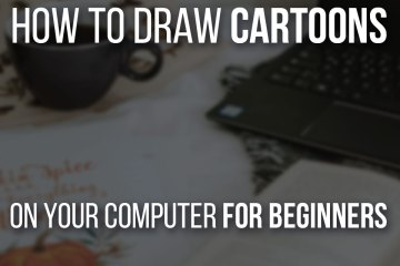 How To Draw Cartoons On Your Computer For Beginners - Including drawing tips and software that you need!