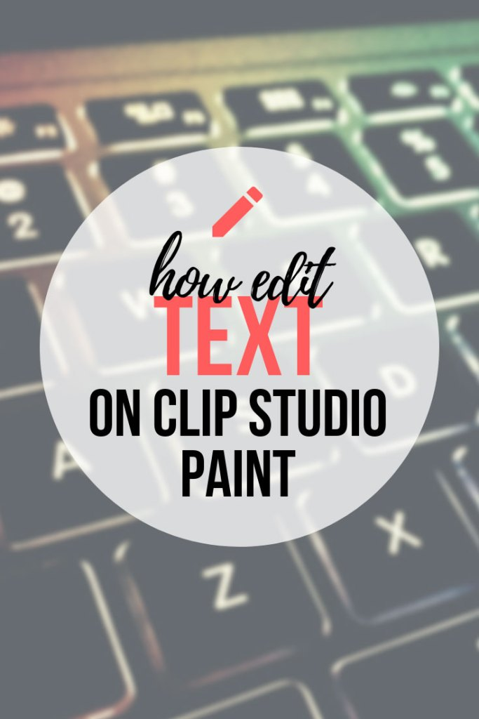 How To Edit Your Text In Clip Studio Paint - Complete guide to edit your text easily!