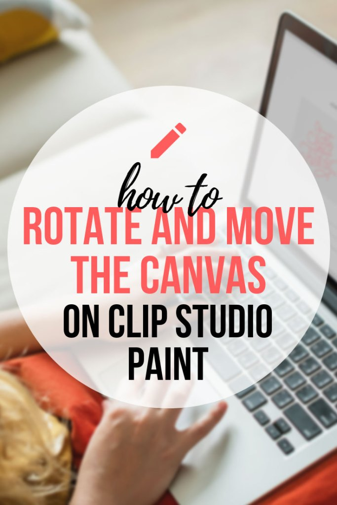 How To Rotate And Move The Canvas In Clip Studio Paint - The Easy Way!