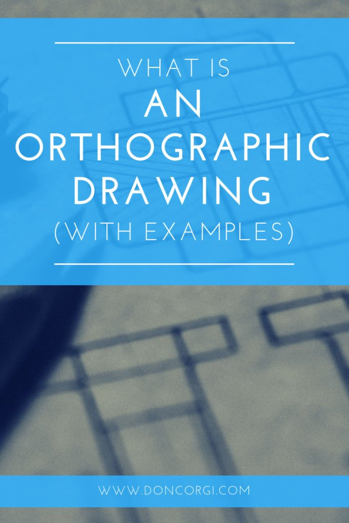 What Is An Orthographic Drawing With Examples!