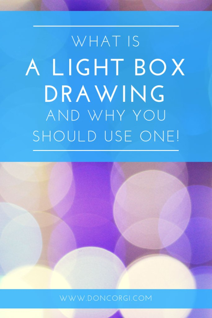 What Is A Light Box In Drawing - And Why you should use one!