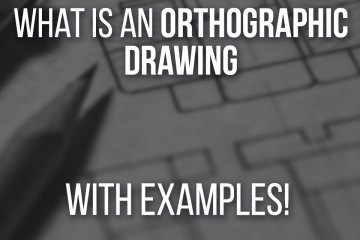 What Is An Orthographic Drawing - With Examples And Differences from Isometric!