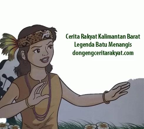 Cerita Rakyat Kalimantan Barat Batu Menangis