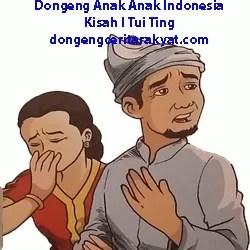 Dongeng Anak Anak Indonesia Kisah I Tui Ting