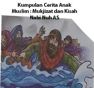 Kumpulan Cerita Anak Muslim Kisah Nabi Nuh AS