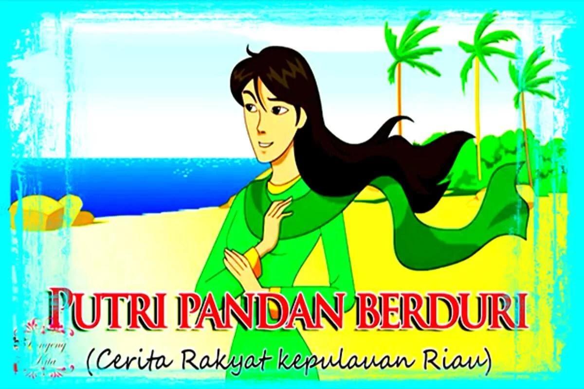 Cerita Dongeng Daerah Riau Putri Pandan Berduri