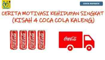 cerita motivasi kehidupan singkat kisah 4 coca cola kaleng