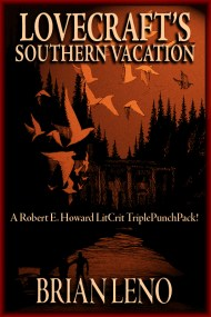 Lovecraft's Southern Vacation: A Robert E. Howard LitCrit Triple Punch Pack