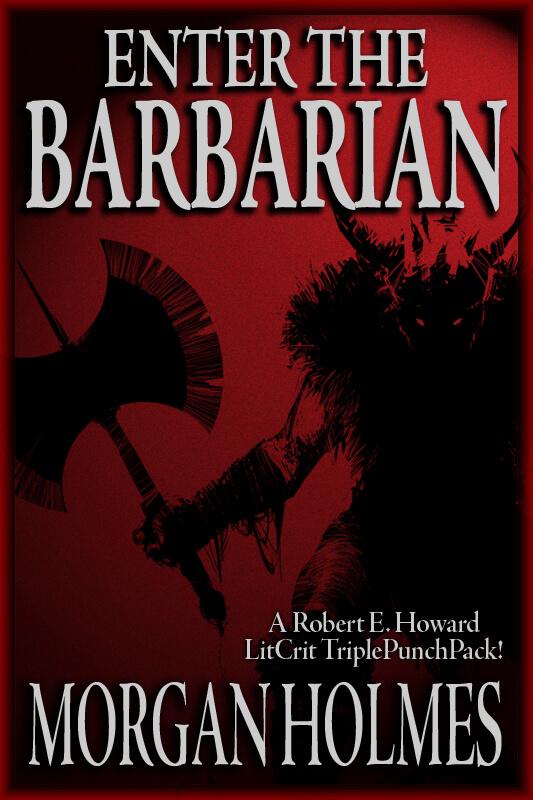Enter the Barbarian by Morgan Holmes