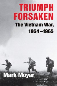 Triumph Forsaken: The Vietnam War, 1954-1965