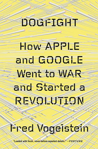 How Apple and Google went to war and started a revolution
