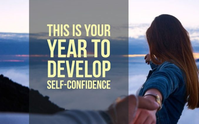 This is your year to develop self-confidence