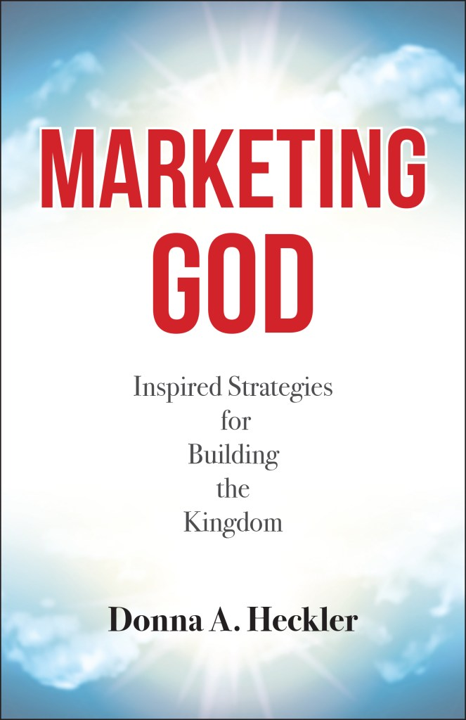Marketing God: Inspired Strategies for Building the Kingdom Book Cover