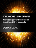 Trade Shows?:?? Marketing your business in less than thirty seconds?