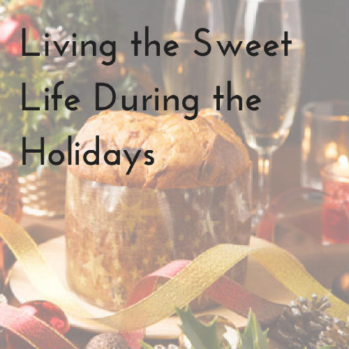 Living the Sweet Life During the Holidays