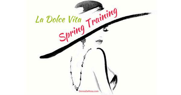 La Dolce Vita Spring Training