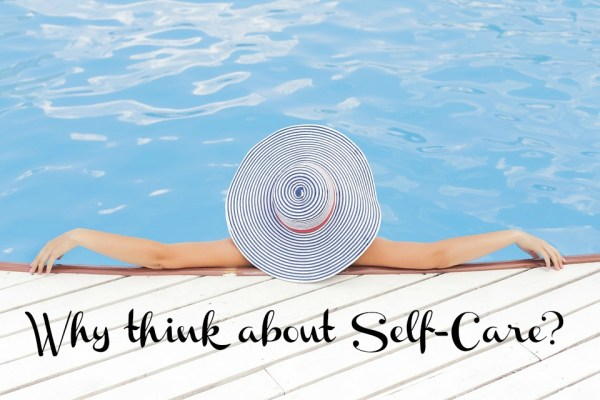 Why think about Self-Care?