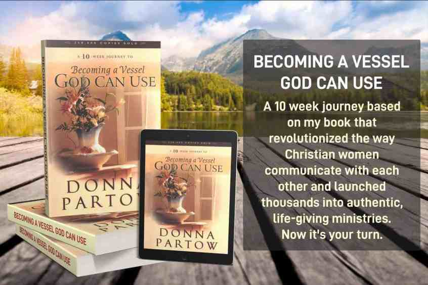 Becoming a Vessel God Can Use by Donna Partow