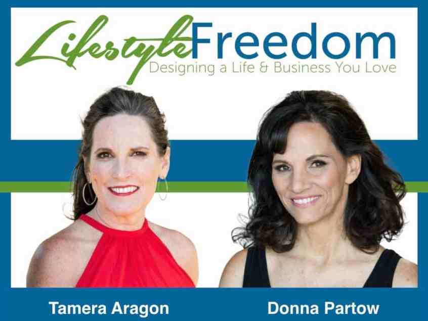 Learn about Lifestyle Freedom & Become Location Independent with Donna Partow and Tamera Aragon