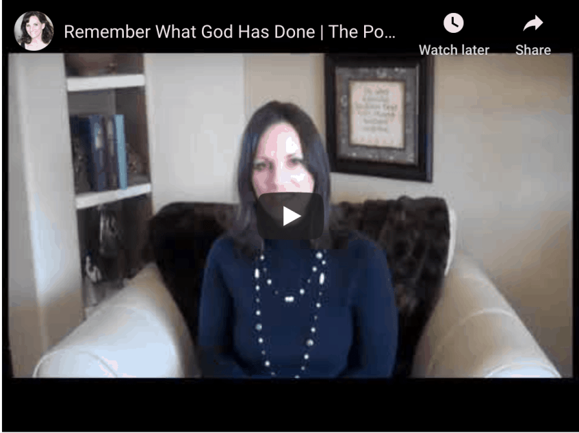 Remember What God Has Done