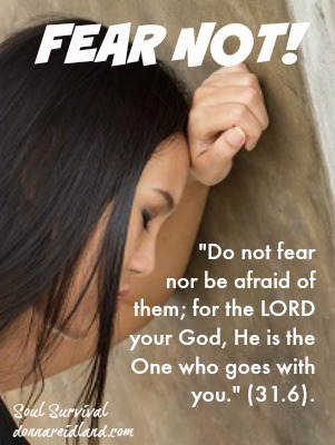 Fear not! Whether it's a bad report at the doctor's, a wayward child, or a difficult marriage ... fear not! He is there!