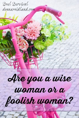 Are you a wise woman or a foolish woman?