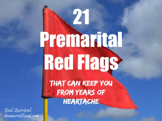 21 Premarital Red Flags - God's wisdom can help us avoid numerous problems, but ignoring it can lead to all kinds of trouble and heartache in every area of life. And when it comes to the decision of whether or not to marry, God's Word provides an abundance of wisdom and cautions that can save you from years of heartache. Ignore it at your own peril.