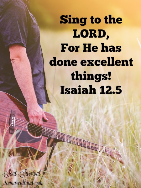 Sing to the LORD, For He has done excellent things!
