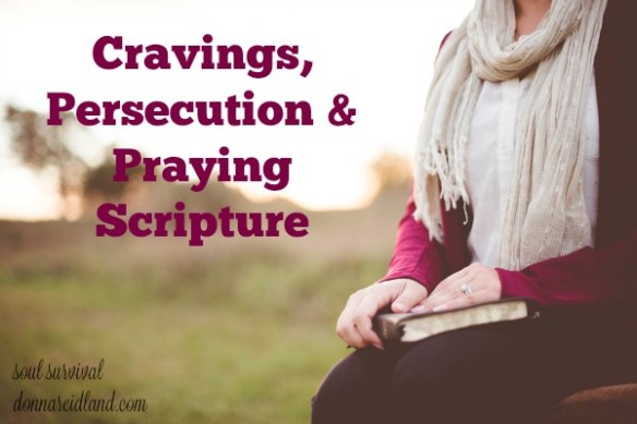 "Cravings, Persecution & Praying Scripture - What do you crave? And how does what you crave affect your relationship with God and your spiritual growth? How should a believer respond to persecution or people in authority who are harsh and abusive? Is there a pattern in the Bible? Would you like to learn how to pray the Scriptures? Isaiah 55.11 says, ""So shall My word be that goes forth from My mouth; it shall not return to Me void, but it shall accomplish what I please, and it shall prosper in the thing for which I sent it."" And Jesus said in John 15.7, ""If you abide in Me, and My words abide in you, you will ask what you desire, and it shall be done for you."" When we pray God's Word, rightly understood, we're praying the will of God, can be sure that He hears us, and will answer our prayers."