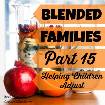 Blended Families Part 15: Helping Children Adjust - Today we'll discuss how to help your children and step-children adjust to blended family life and some of the issues that may need to be addressed.