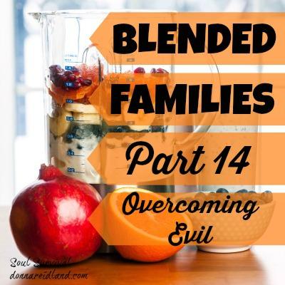 Blended Families Part 14: Overcoming Evil + LINKUP