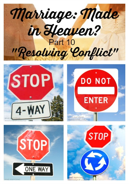 "Marriage: Made in Heaven? Part 10 ""Resolving Conflict"" - Conflicts and disagreements happen in the best of marriages, but what happens when we aren't resolving conflict biblically?"