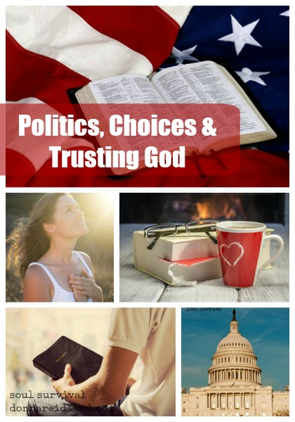 Politics, Choices & Trusting God - God's Word does not ordain a certain kind of government, but God's people are to pray, seek His wisdom, and obey His commands in whatever circumstances and under whatever form of government they find themselves.