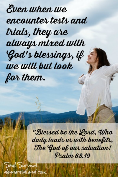 Even when we encounter tests and trials, they are always mixed with God's blessings, if we will but look for them.