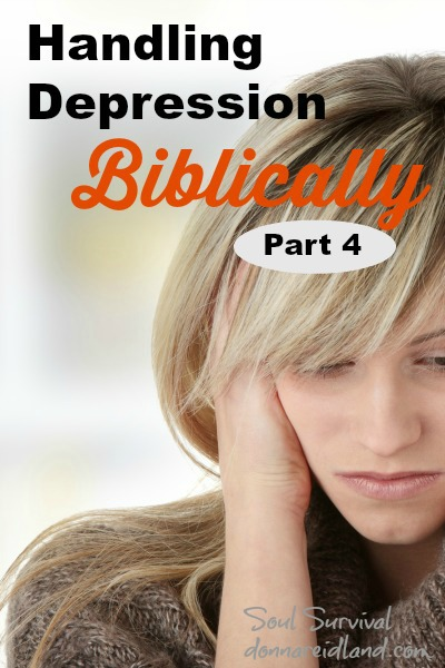 "Handling Depression Biblically: ""How?"" - Part 4 + LINKUP"