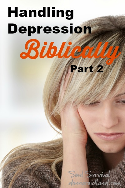 Handling Depression Biblically - Part 2 -
