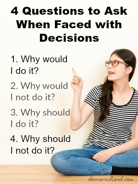 4 Questions to Ask When Faced with Decisions -