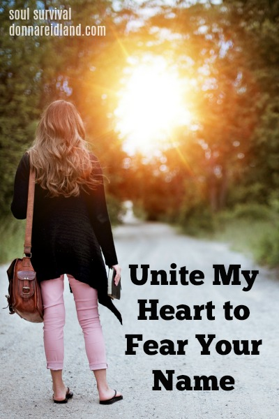 Unite My Heart to Fear Your Name