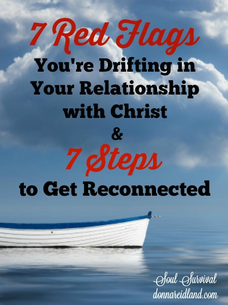 7 Red Flags You're Drifting in Your Relationship with Christ - Most of us have, at times, drifted in our relationship with Christ. Maybe you're caught in that current right now. How can we know we're drifting before we go too far and suffer the consequences?
