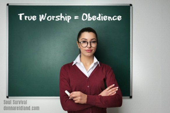 True Worship = Obedience -
