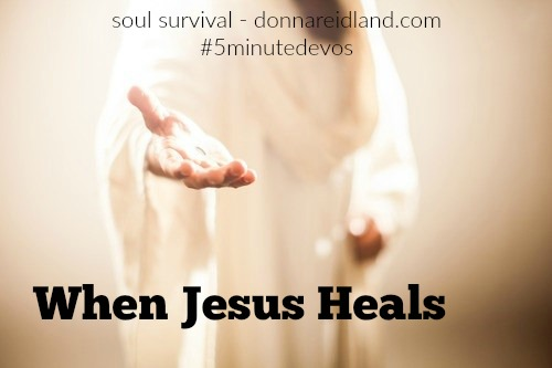 When Jesus Heals: 5 Minute Devo