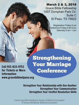 Marriage Conference - Marriage Conference March 2 & 3 in El Paso, Texas, open to all, but there is limited seating so please contact Grace Bible Fellowship for tickets. Call 915-833-9753 for Tickets or More Information, www.gracebibleelpaso.org #marriageconference #marriage